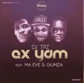 DJ Tpz - Ex Yam Ft. Ma Eve & Gumza (Sample)